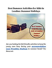 Best Summer Activities for Kids in London: Summer Holidays