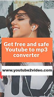 Get Safe and Free Youtube to Mp3 converter