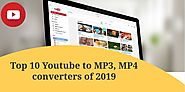 Top 10 Youtube to MP3, MP4 converters of 2019 - SPOKEN by YOU