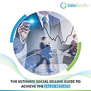 The Ultimate Social Selling Guide To Achieve The Sales Results