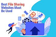 {Updated} 8 Best Free File Sharing Websites Must Be Used