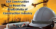 Construction ERP Software to Boost the Productivity of Construction Industry