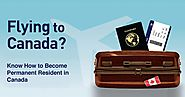 HOW TO BECOME PERMANENT RESIDENT IN CANADA