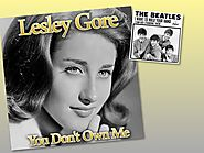 """You Don't Own Me"" - Lesley Gore (""I Want To Hold Your Hand"")."