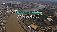 Exploring London - A video Guide