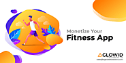 How to Build & Monetize Your Fitness App