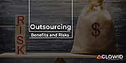Outsourcing Benefits & Risks
