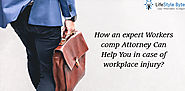 Workers Comp Attorney Can Help You in Case of Workplace Injury