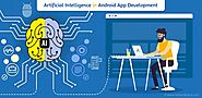 Infographic : Artificial Intelligence in Android App Development - Hidden Brains Blog