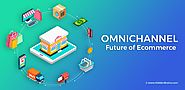 Infographic: Omnichannel the Future of Ecommerce
