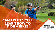Can Adults Still Learn How to Ride a Bike? - Stead Cycles