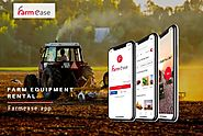 Farmease App | Farm Equipment Rental