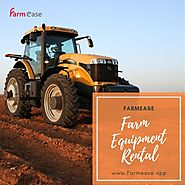 Rent Farm Equipment Near You - Farmease App
