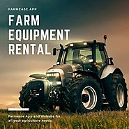 Farm Equipment Rental - Farmease App