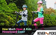 How Much Does A Kids Hoverboard Cost? The Ultimate Buyers Guide