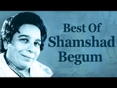 Best Of Shamshad Begum Songs - Shamshad Begum Top 10 Songs
