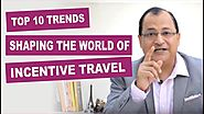 Top 10 Trends of Incentive Travel