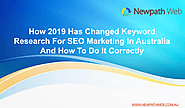 How 2019 Has Changed Keyword Research For SEO Marketing in Australia And How To Do It Correctly
