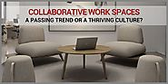 Collaborative Work Spaces - A Passing Trend or A Thriving Culture? | Blog