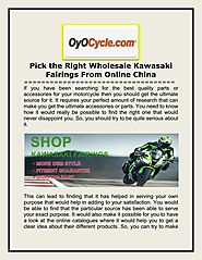 Pick the Right Wholesale Kawasaki Fairings From Online China