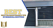 Best Shutter maintenance in Bristol tips by Marshall Shutters