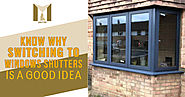 Know why switching to window shutters is a good idea?