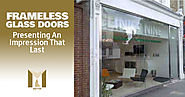 Frameless Glass Doors in Manchester - Presenting An Impression that last