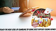 Reach the Next Level of Gambling By Using Best Deposit Casino Bonus