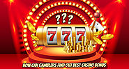 How can gamblers find out best casino bonus?