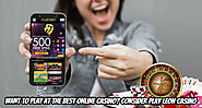 Want to Play at the Best Online Casino?