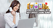 Benefits of Claiming Best First Deposit Casino Bonus