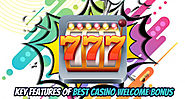 Key Features of Best Casino Welcome Bonus
