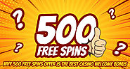 Why 500 Free Spins Offer Is the Best Casino Welcome Bonus