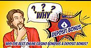 Why the Best Online Casino Bonus Is a Deposit Bonus?