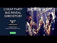 Cheap Party Bus Rental Shreveport - Affordable Party Buses in Shreveport(Party Bus Louisiana)