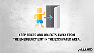 • Keep boxes and objects away from the emergency exit in the excavated area.