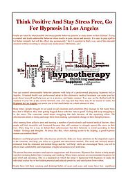 Think Positive And Stay Stress Free, Go For Hypnosis In Los Angeles