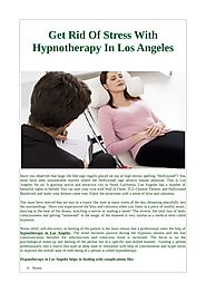 Get Rid Of Stress With Hypnotherapy In Los Angeles