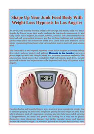 Shape Up Your Junk Food Body With Weight Loss Hypnosis In Los Angeles