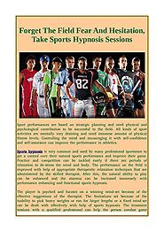 Forget The Field Fear And Hesitation,Take Sports Hypnosis Sessions
