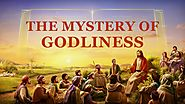 "The Second Coming of Jesus Christ | Full Gospel movie ""The Mystery of Godliness"" (English Dubbed)"