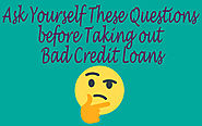 Ask Yourself These Questions before Taking out Bad Credit Loans
