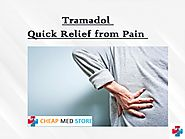 Tramadol - Quick Relief from Pain