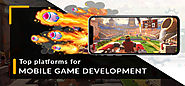 Top Mobile Game Engines & Development Platforms