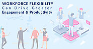 How Integrating Workforce Flexibility In The Culture Set The Scene For Success? - TopDevelopers.Co