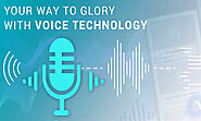 Onwards and Upwards: The rise of voice technology and how brands can benefits from it - TopDevelopers.Co