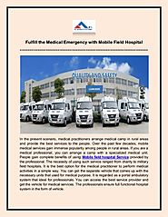 Fulfill the Medical Emergency with Mobile Field Hospital