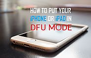 How to Set Your iPhone or iPad into DFU mode? - StorMcAfee