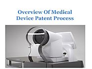 Overview Of Medical Device Patent Process