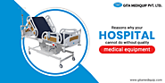 Why quality medical equipments are important?